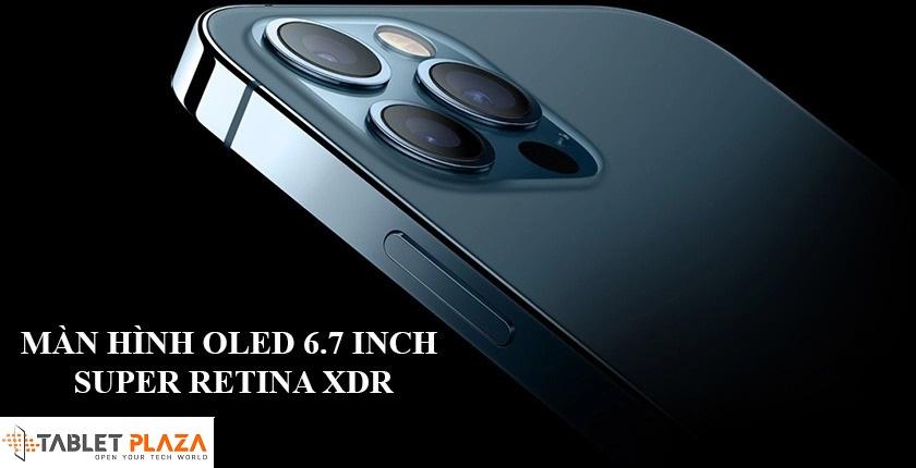 Màn hình 6.7 inches Super Retina XDR
