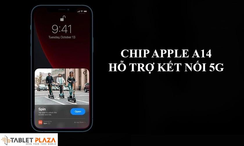 Con chip Apple A14 SoC 5nm cùng khả năng kết nối 5G hiện đại